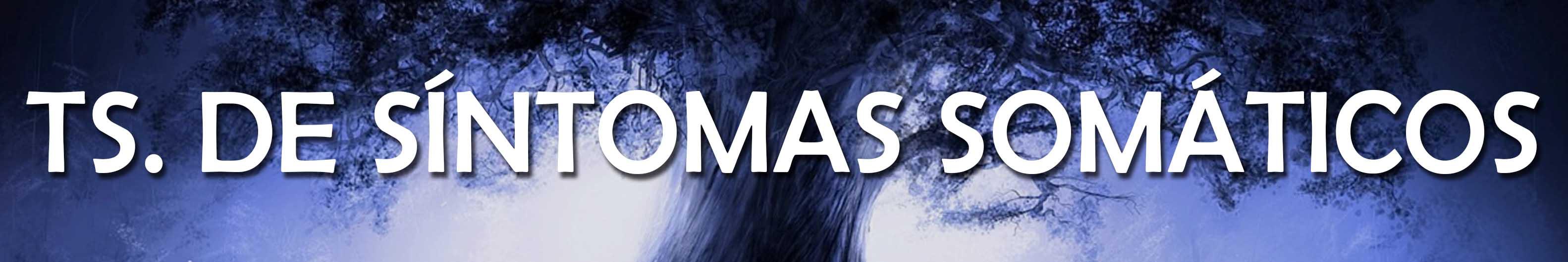 TRASTORNOS DE SÍNTOMAS SOMÁTICOS Y TRASTORNOS RELACIONADOS